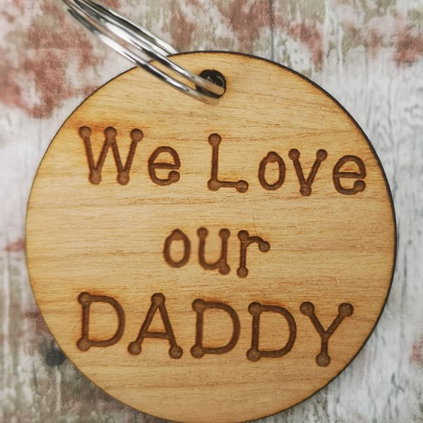 We Love Our Daddy Circle Keyring