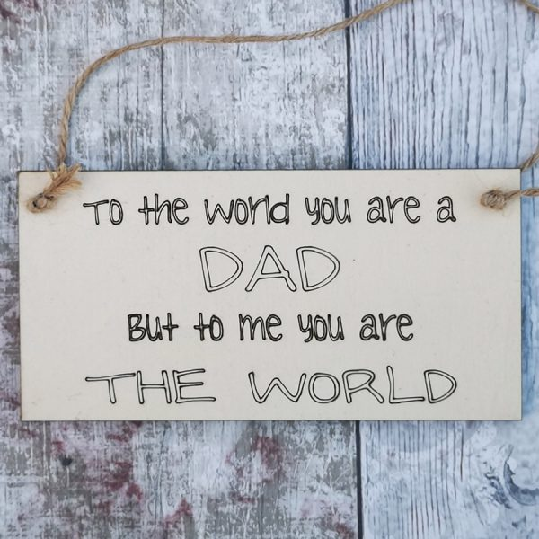 To The World Dad Plaque