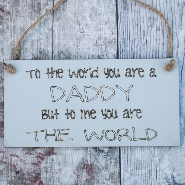 To The World Daddy Plaque